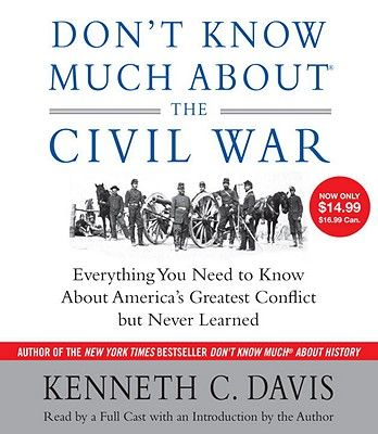 Don't know much about the Civil War (AUDIOBOOK)