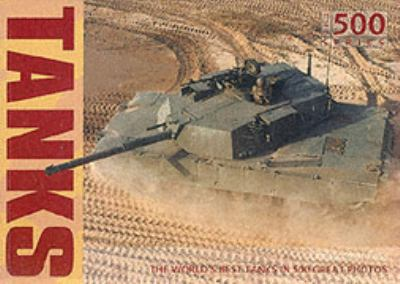 Tanks : the history of the tank, from WWI to the present day