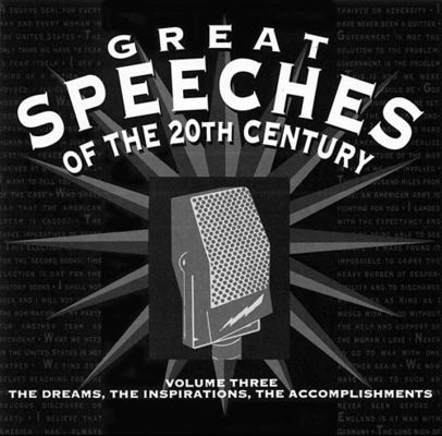 Great speeches of the 20th century, volume three : the dreams, the inspirations, the accomplishments. (AUDIOBOOK)