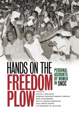 Hands on the freedom plow : personal accounts by women in SNCC