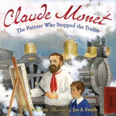 Claude Monet : the painter who stopped the trains
