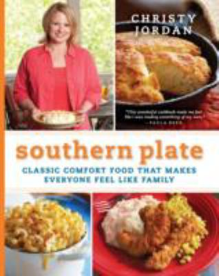 Southern plate : classic comfort food that makes everyone feel like family