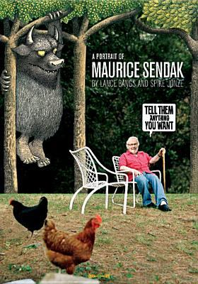 Tell them anything you want : a portrait of Maurice Sendak