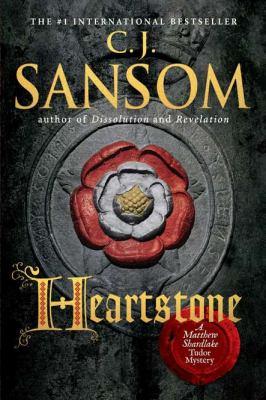 Heartstone : [a Matthew Shardlake Tudor mystery]