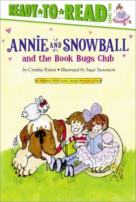 Annie and Snowball and the Book Bugs Club : the ninth book of their adventures