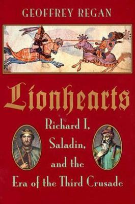 Lionhearts : Saladin, Richard I, and the era of the Third Crusade