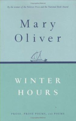 Winter hours : prose, prose poems, and poems