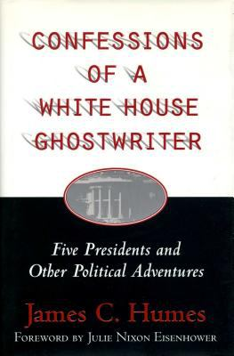 Confessions of a White House ghostwriter : five presidents and other political adventures