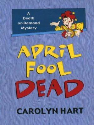 April fool dead : a death on demand mystery (LARGE PRINT)