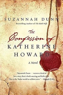 The confession of Katherine Howard : [a novel]