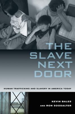 The slave next door : human trafficking and slavery in America today