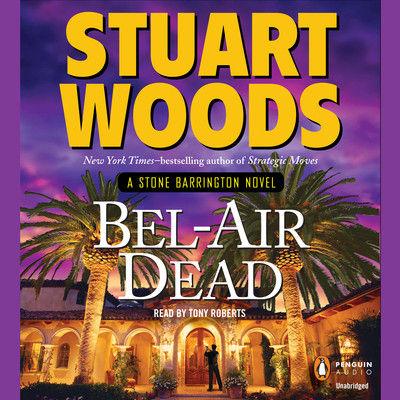 Bel-Air dead : a Stone Barrington novel (AUDIOBOOK)