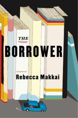 The borrower : [a novel]