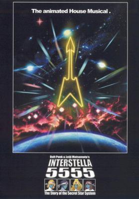 Daft Punk & Leiji Matsumoto's Interstella 5555 : the 5tory of the 5ecret 5tar 5ystem