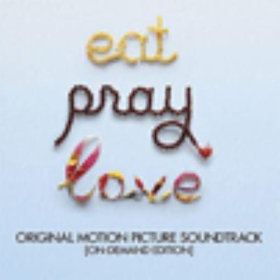 Eat pray love : original motion picture soundtrack.