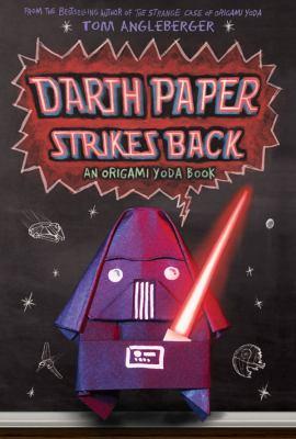 Darth Paper strikes back : an Origami Yoda book