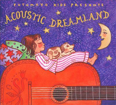 Putumayo Kids presents Acoustic dreamland