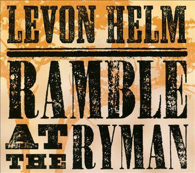 Levon Helm : ramble at the Ryman.