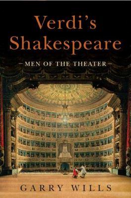 Verdi's Shakespeare : men of the theater