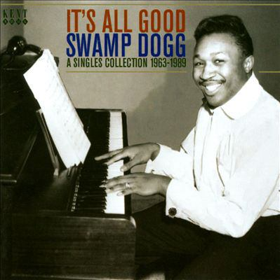 Its All Good: Singles Collection 1963-1989 Swamp Dogg