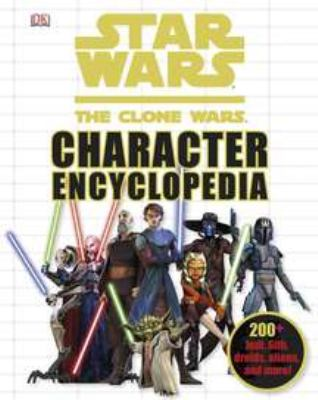 Star wars, the clone wars character encyclopedia.