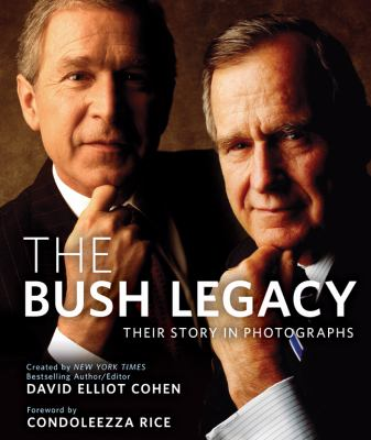 The Bush legacy : their story in photographs