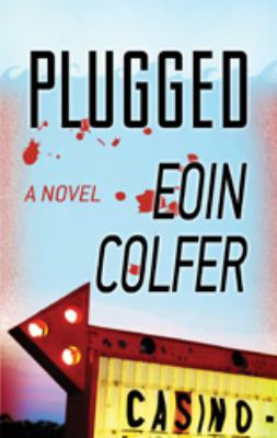Plugged : [a novel] (LARGE PRINT)