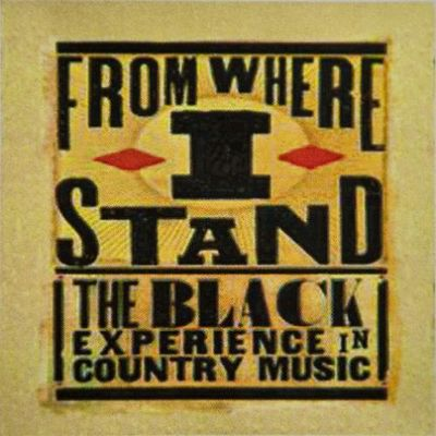 From where I stand : the Black experience in country music.