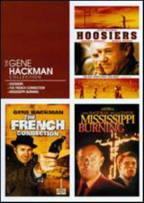 The Gene Hackman collection : Hoosiers, The French connection, Mississippi burning