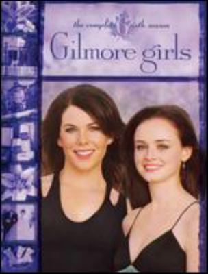 Gilmore girls. The complete sixth season