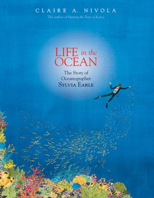 Life in the ocean : the story of Sylvia Earle