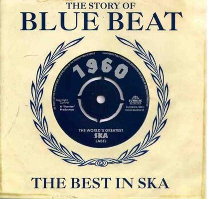 The story of Blue Beat : the best in ska 1960