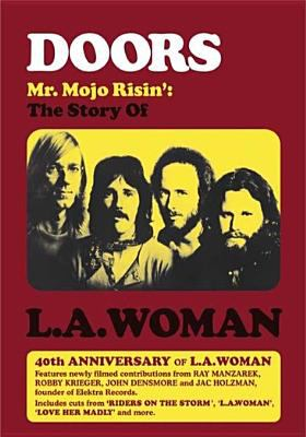 Mr. Mojo Risin' : the story of L.A. woman