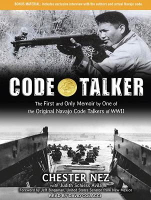 Code talker : [the first and only memoir by one of the original Navajo code talkers of WWII] (AUDIOBOOK)