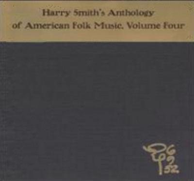 Harry Smith's anthology of American folk music. Volume four