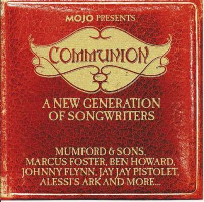 Mojo presents Communion : [a new generation of songwriters].