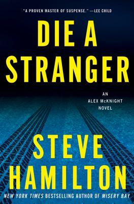 Die a stranger : an Alex McKnight novel