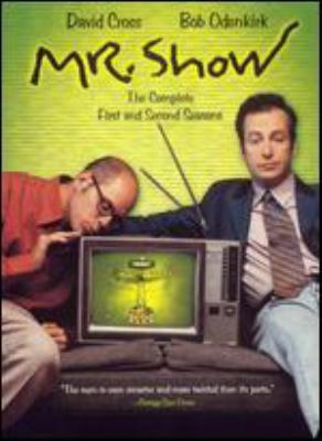 Mr. Show. The complete first and second seasons