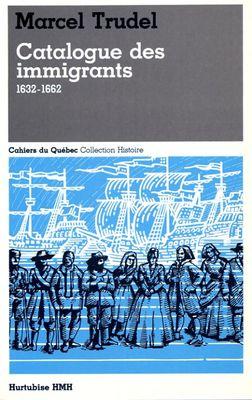Catalogue des immigrants, 1632-1662