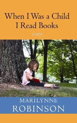 When I was a child I read books : essays (LARGE PRINT)
