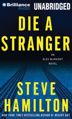 Die a stranger : an Alex McKnight novel (AUDIOBOOK)