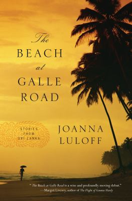 The beach at Galle Road : stories of Sri Lanka