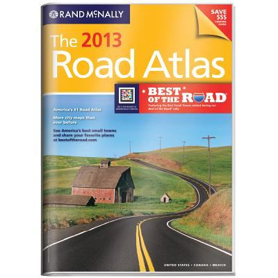 The 2013 road atlas. United States, Canada, Mexico