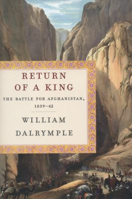 The return of a king : Shah Shuja and the first battle for Afghanistan
