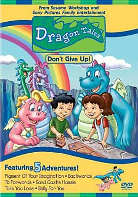 Dragon tales. Don't give up