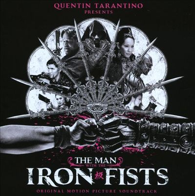 The man with the iron fists : original motion picture soundtrack.