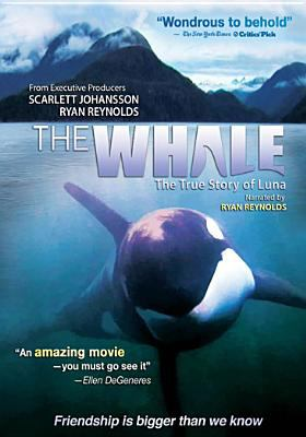 The whale : the true story of Luna