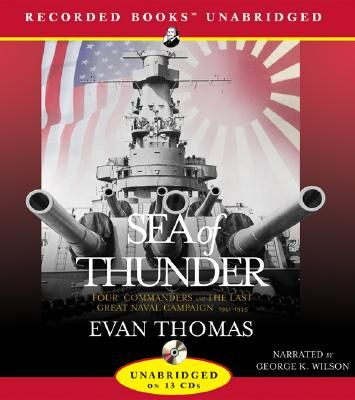 Sea of thunder : [four commanders and the last great naval campaign, 1941-1945] (AUDIOBOOK)