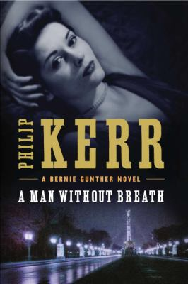 A man without breath : a Bernie Gunther novel