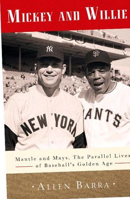 Mickey and Willie : Mantle and Mays, the parallel lives of baseball's golden age (AUDIOBOOK)